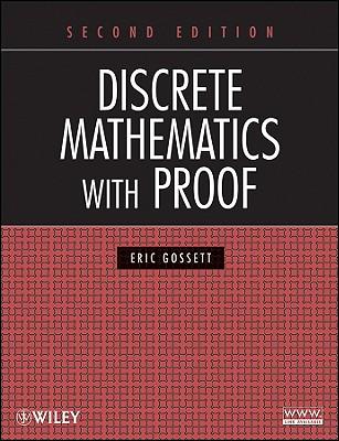 Discrete Mathematics With Proof By Gossett, Eric