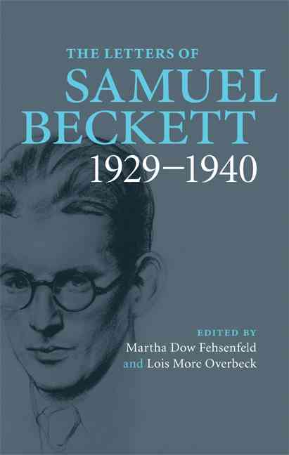 The Letters of Samuel Beckett By Fehsenfeld, Martha Dow (EDT)/ Overbeck, Lois More (EDT)/ Craig, George (EDT)/ Gunn, Dan (EDT)